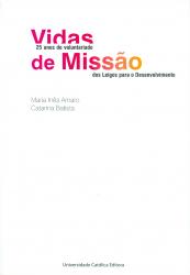 VIDAS DE MISSÃO - 25 ANOS DE VOLUNTARIADO DOS LEIGOS PARA O DESENVOLVIMENTO