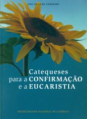 CATEQUESES PARA A CONFIRMAÇÃO E A EUCARISTIA
