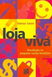 LOJA VIVA - REVOLUCAO NO PEQUENO VAREJO BRASILEIRO - 8