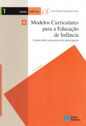 MODELOS CURRICULARES PARA A EDUCAÇÃO DE INFÂNCIA - CONSTRUINDO UMA PRÁXIS DE PARTICIPAÇÃO