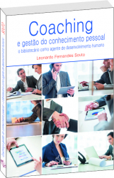 COACHING E GESTÃO DO CONHECIMENTO PESSOAL - O BIBLIOTECÁRIO COMO AGENTE DE DESENVOLVIMENTO HUMANO