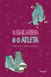BAILARINA E O ATLETA, A