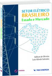 SETOR ELÉTRICO BRASILEIRO - ESTADO E MERCADO