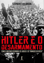 HITLER E O DESARMAMENTO  - COMO O NAZISMO DESARMOU OS JUDEUS E OS INIMIGOS DO RECH