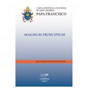 DOCUMENTOS PONTIFÍIOS 30 - CARTA APOSTÓLICA EM FORMA DE MOTU PROPRIO - MAGNUM PRINCIPIUM