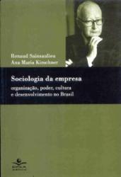 SOCIOLOGIA DA EMPRESA - ORGANIZACAO, CULTURA E DESENVOLVIMENTO - 1