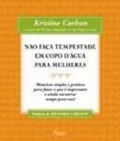 NAO FACA TEMPESTADE EM COPO DAGUA PARA MULHERES - MANEIRAS SIMPLES E PRATI