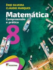 MATEMÁTICA COMPREENSÃO E PRÁTICA - 8 ANO