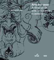 ARTE EM CENA - A DIRECAO DA ARTE NO CINEMA BRASILEIRO