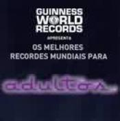 MELHORES RECORDES MUNDIAIS PARA ADULTOS, OS - 1