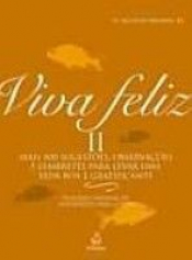 VIVA FELIZ II - COL.FELICIDADE - 1