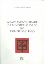 SACRAMENTALIDADE E A MINISTERIALIDADE NO PRIMEIRO MILÉNIO, A