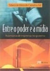 ENTRE O PODER E A MIDIA - 1
