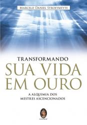 TRANSFORMANDO SUA VIDA EM OURO - 1