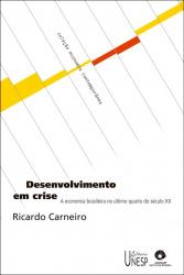 DESENVOLVIMENTO EM CRISE - A ECONOMIA BRASILEIRA NO ULTIMO QUARTO DO SECULO - 1