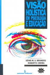VISÃO HOLÍSTICA EM PSICOLOGIA E EDUCAÇÃO