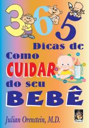 365 DICAS DE COMO CUIDAR DO SEU BEBÊ