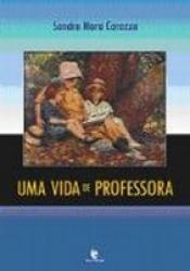 VIDA DE PROFESSORA, UMA - COL. EDUCACAO - 1