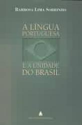LINGUA PORTUGUESA E A UNIDADE DO BRASIL, A - 1ª
