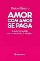 AMOR COM AMOR SE PAGA - 1