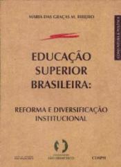 EDUCACAO SUPERIOR BRASILEIRA - REFORMA E DIVERSIFICACAO INSTITUCIONAL - COL - 1
