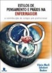 ESTILOS DE PENSAMENTOS E PRAXIS NA ENFERMAGEM: A CONTRIBUICAO DO ESTAGIO PR - 1