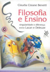 FILOSOFIA E ENSINO - SINGULARIDADE E DIFERENCA ENTRE LACAN E DELEUZE - 1