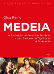 MEDEIA - A REDENÇÃO DO FEMININO SOMBRIO COMO SÍMBOLO DE DIGNIDADE E SABEDORIA