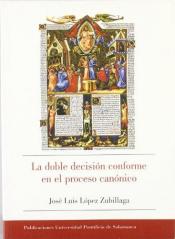 DOBLE DECISION COFORME EN EL PROCESO CANONICO, LA - 1?6