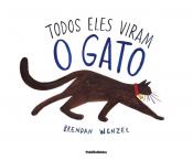 TODOS ELES VIRAM O GATO