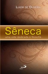 SENECA, UMA VIDA DEDICADA A FILOSOFIA - 1