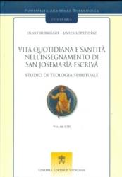 VITA QUOTIDIANA E SANTITA NELL INSEGNAMENTO DI SAN JOSEMARIA ESCRIVA - STUDIO DI TEOLOGIA SPIRITUALE