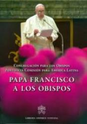 PAPA FRANCISCO A LOS OBISPOS