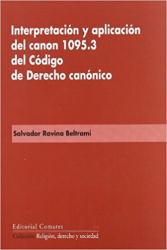INTERPRETACION Y APLICACION DEL CANON 1095.3 DEL CODIGO DE DERECHO CANONICO - 1ª