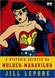 HISTÓRIA SECRETA DA MULHER-MARAVILHA