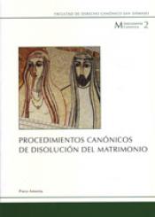 PROCEDIMIENTOS CANONICOS DE DISOLUCION DEL MATRIMONIO - 1ª