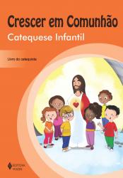 CRESCER EM COMUNHÃO CATEQUESE INFANTIL - CATEQUISTA