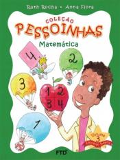COLEÇÃO PESSOINHAS - VOLUME 3 - MATEMÁTICA - EDUCAÇÃO INFANTIL