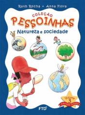 COLEÇÃO PESSOINHAS - VOLUME 3 - NATUREZA E SOCIEDADE - EDUCAÇÃO INFANTIL