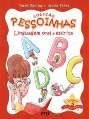 COLEÇÃO PESSOINHAS - VOLUME 3 - LINGUAGEM ORAL E ESCRITA - EDUCAÇÃO INFANTIL