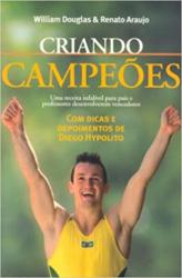CRIANDO CAMPEOES - UMA RECEITA INFALIVEL PARA PAIS...