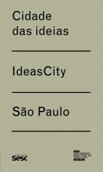 CIDADES DAS IDEIAS - IDEAS CITY - SAO PAULO
