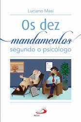 DEZ MANDAMENTOS SEGUNDO O PSICÓLOGO, OS