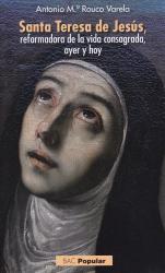 SANTA TERESA DE JESUS, REFORMADORA DE LA