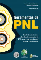 FERRAMENTAS DE PNL - PROFISSIONAIS DA ÁREA ABORDAM DA PNL PARA SEU CRESCIMENTO PESSOAL E PROFISSIONAL