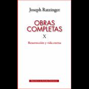 OBRAS COMPLETAS DE JOSEPH RATZINGER X  RESURRECCIÓN Y VIDA ETERNA