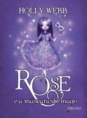 ROSE E A MÁSCARA DO MAGO