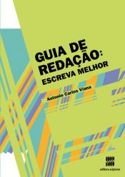 GUIA DE REDAÇÃO: ESCREVA MELHOR - VOLUME ÚNICO