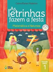 LETRINHAS FAZEM A FESTA, AS - MATEMÁTICA E NATUREZA 1