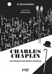 CHARLES CHAPLIN - UM TESOURO EM PRETO E BRANCO